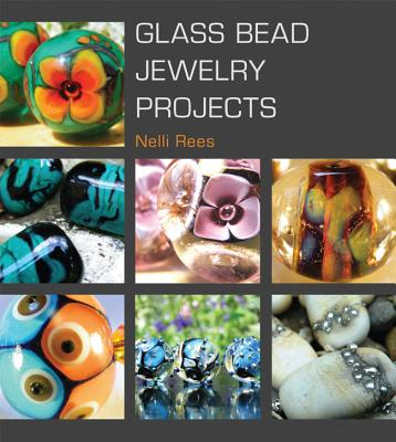 Glass Bead Jewelry Projects By Rees, Nelli
