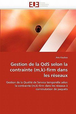 Editions Universitaires Europeennes Gestion de La Qds Selon La Contrainte (M, K)-Firm Dans Les Reseaux by Koubaa, Anis [Paperback] at Sears.com